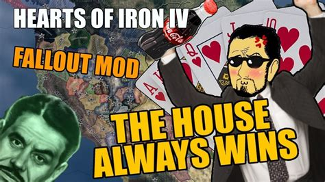 Hearts Of Iron 4: THE HOUSE ALWAYS WINS - Fallout Mod