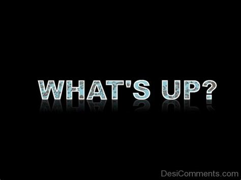 What's Up Picture - DesiComments